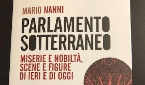 """""""Parlamento Sotterraneo"""" Mario Nanni svela miserie e nobiltà di Montecitorio"""