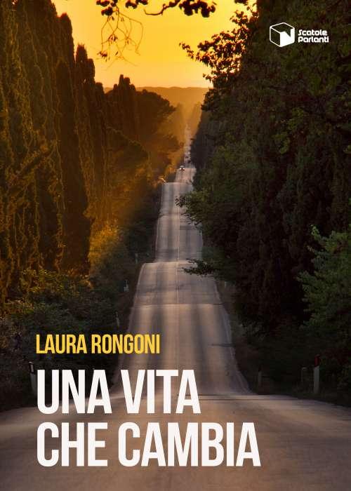 """""""Una Vita che cambia"""": Laura Rongoni presenta il suo primo romanzo a San Salvo"""